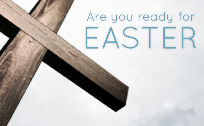 Are You Ready ForEaster?