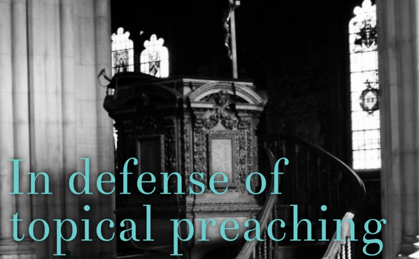 In Defense of Topical Preaching