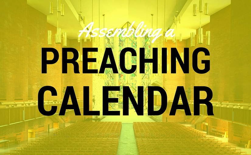 4 Simple Steps To Create A Preaching Calendar